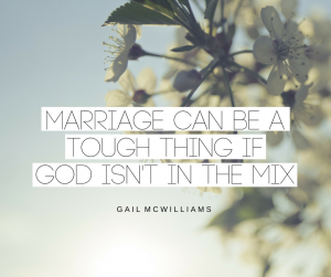 c97c1ab4b66 Gail McWilliams – marriage can be a tough thing if God isn't in the ...